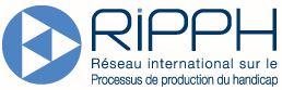 RIPPH - Réseau international sur le processus de production du handicap